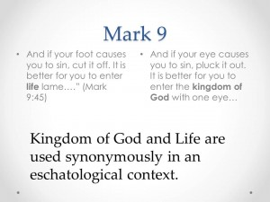 Mark 9 on the Kingdom of God and Life