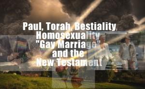Paul  Torah Bestiality, Homosexuality New Testament