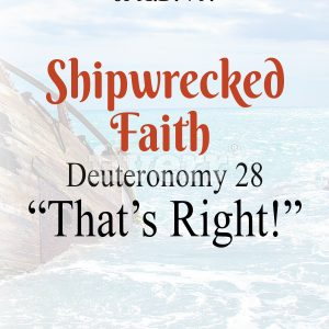 Shipwrecked Faith Deuteronomy 28:68