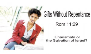 Gifts Without Repentance