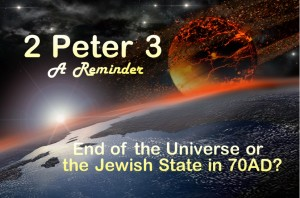 2 Peter 3 End of the Universe or the Jewish State